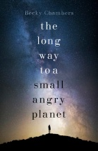 A Long Way to a Small, Angry Planet – Becky Chambers